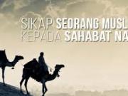 Pengantar Memahami Aqidah Ahlus Sunnah wal Jamaah (3) (Sikap Ahlus Sunnah Terhadap Para Sahabat)